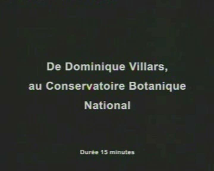 De Dominique Villars au Conservatoire Botanique national