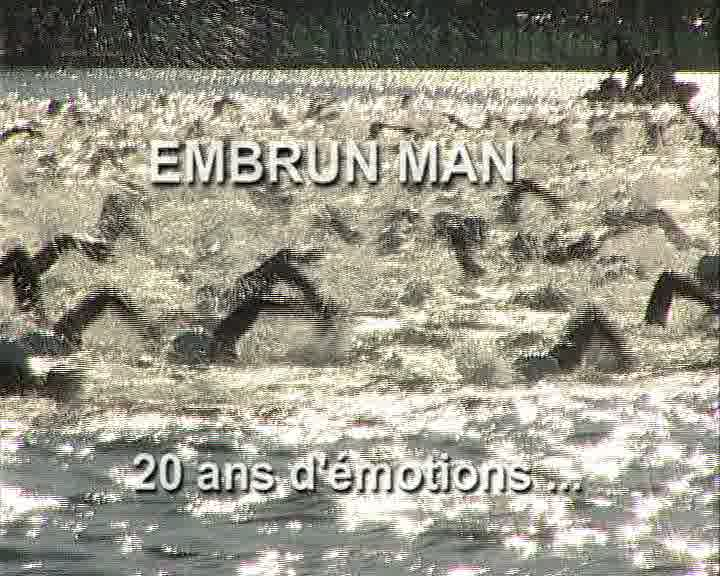 Embrun Man 20 ans d'émotions ...