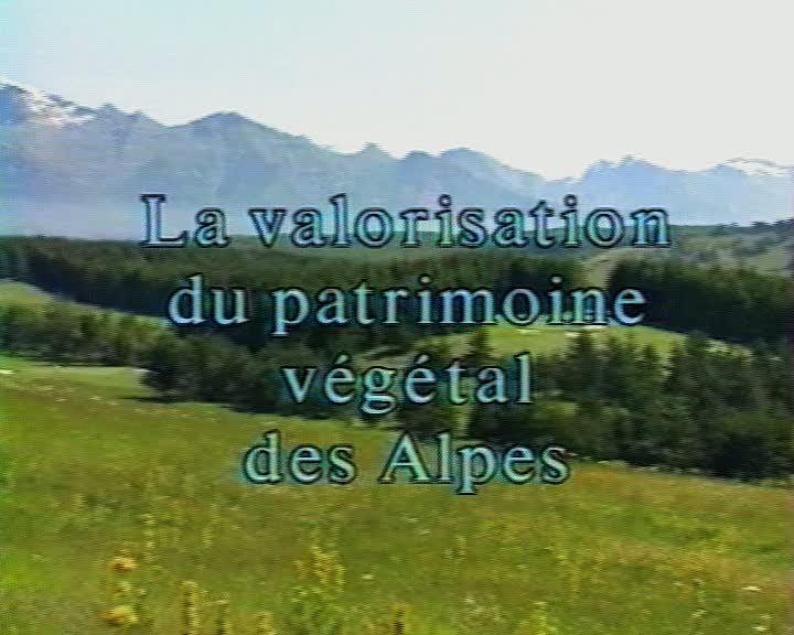 Valorisation du patrimoine végétal des Alpes  (La)