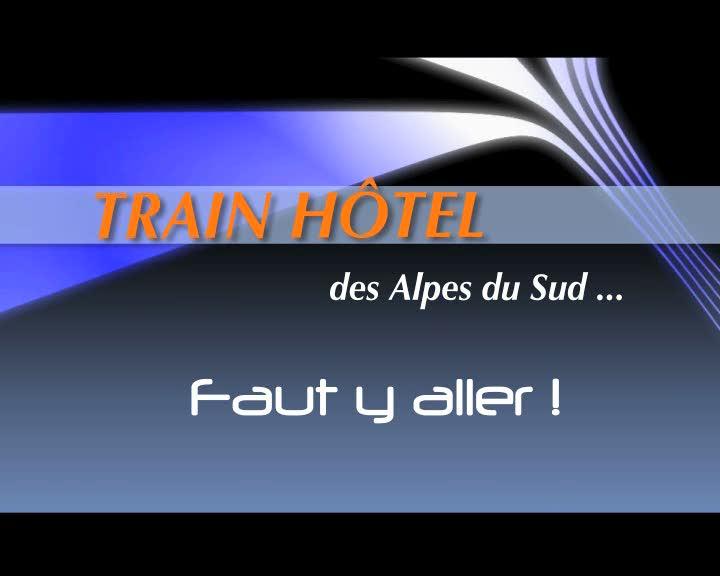 Train Hôtel des Alpes du Sud ... faut y aller !