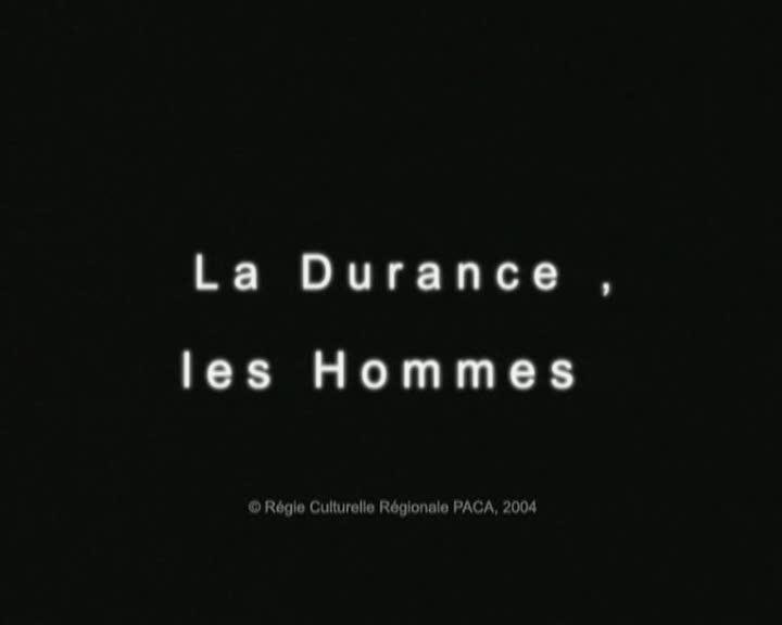 Durance, les Hommes (La)