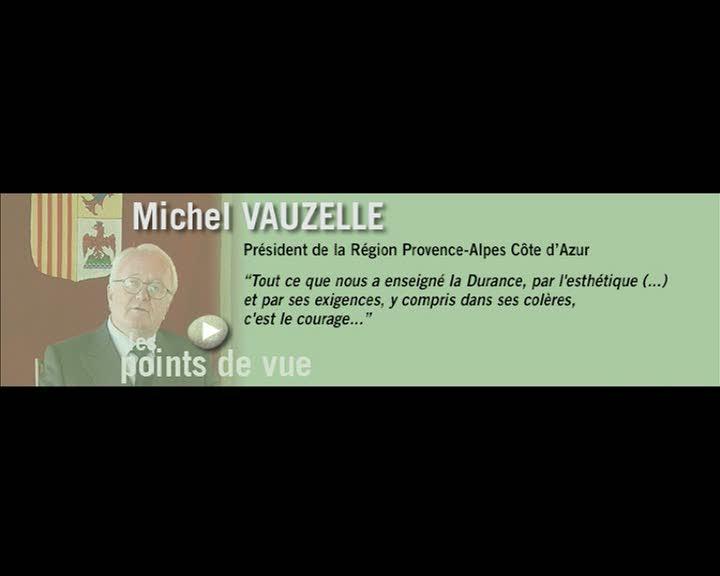 Durance, parcours et regards - Les points de vue : Michel Vauzelle (La)