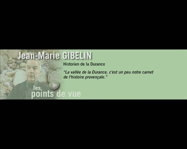 Durance, parcours et regards - Les points de vue : Jean-Marie Gibelin (La)