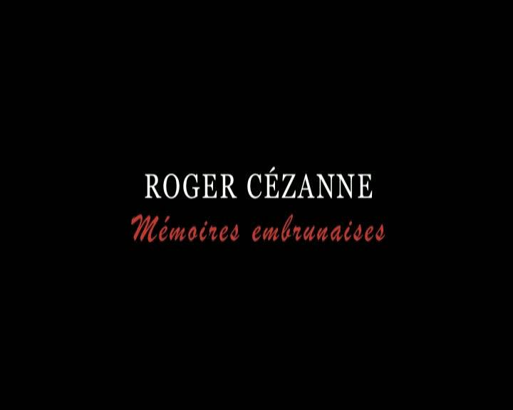 Roger Cézanne, mémoires embrunaises
