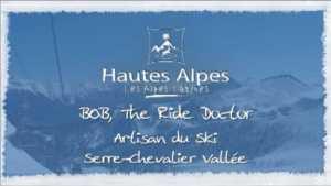 Bob the Ride Doctor, Artisan du ski, Serre-Chevalier Vallée
