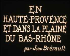 En Haute-Provence et dans la plaine du Bas-Rhône