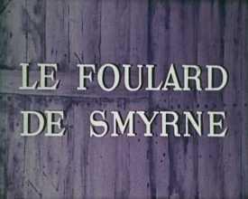 Foulard de Smyrne (Le)