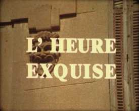 Heure exquise (L')