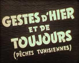 Gestes d'hier et de toujours (pêches tunisiennes)
