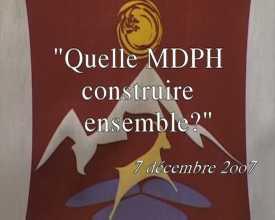 """Quelle MDPH construire ensemble ?"""