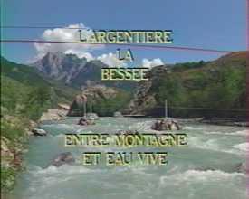 Argentière-la-Bessée entre montagne et eau vive (L')