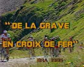 """""""De La Grave en Croix de Fer"""" B.R.A. 1985"""