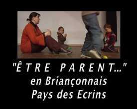 """""""Etre parent ..."""" en Briançonnais Pays des Ecrins"""