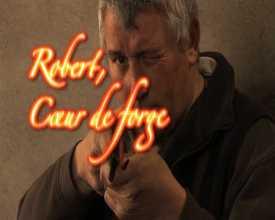 Robert, coeur de forge