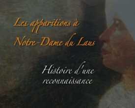 Apparitions à Notre-Dame du Laus - Histoire d'une reconnaissance (Les)