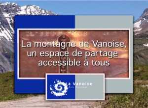 Montagne en Vanoise, un espace de partage accessible à  tous (La)