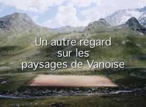 Un autre regard sur les paysages de Vanoise