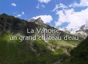 Vanoise, un grand château d'eau (La)